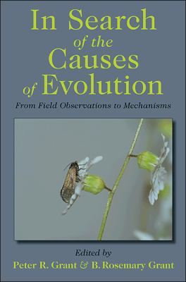In Search of the Causes of Evolution : From Field Observations to Mechanisms