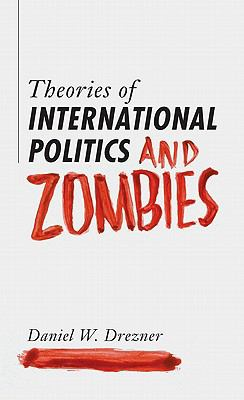 Theories of International Relations and Zombies