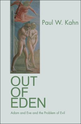 Out of Eden - Adam and Eve and the Problem of Evil