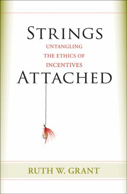 Strings Attached - Untangling the Ethics of Incentives