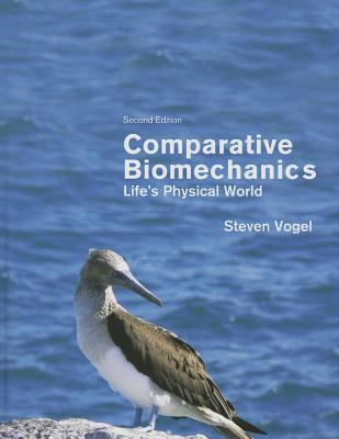 Comparative Biomechanics: Life's Physical World (Second Edition)