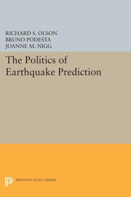 The Politics of Earthquake Prediction (Princeton Legacy Library)