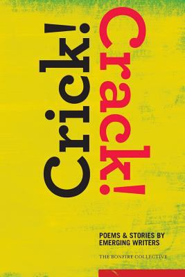 Crick! Crack!: Poems and Stories by Emerging Writers