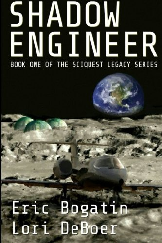 Shadow Engineer: Book One in The Sciquest Legacy Series (Volume 1)