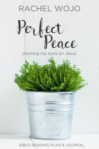 Perfect Peace: Planting My Eyes on Jesus