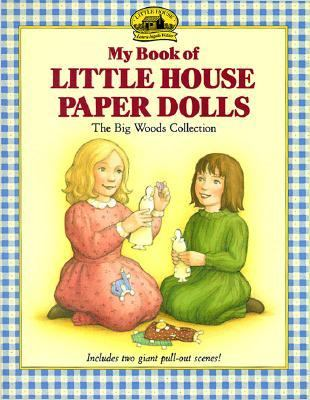 My Book of Little House Paper Dolls The Big Woods Collection