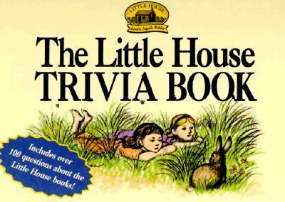 The Little House Trivia Book (Little House Series)