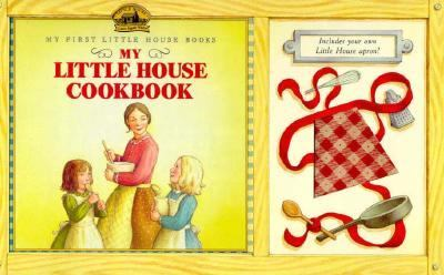 My Little House Cookbook & Apron (My First Little House Books)