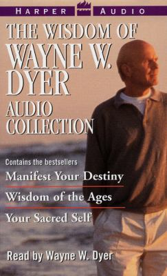 Wisdom of Wayne W. Dyer Audio Collection Manifest Your Destiny/Wisdom of the Ages/Your Sacred Self