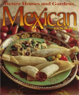 Better Homes and Gardens Mexican Cooking