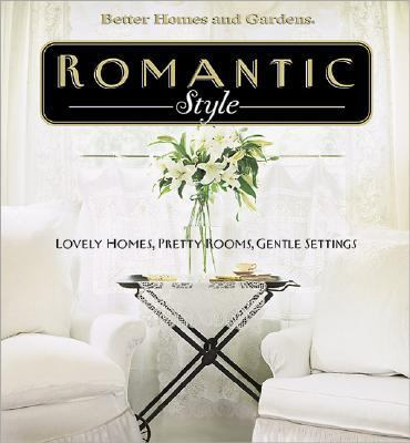 Romantic Style Lovely Homes, Pretty Rooms, Gentle Settings
