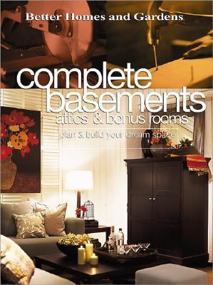 Complete Basements Attics & Bonus Rooms Plan & Build Your Dream Space