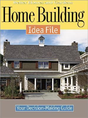 Home Building Idea File Your Decision Making Guide
