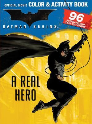 Batman Begins A Real Hero Official Movie Color & Activity Book