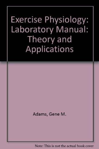Exercise Physiology: Laboratory Manual: Theory and Applications