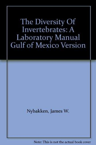 The Diversity Of Invertebrates: A Laboratory Manual Gulf of Mexico Version