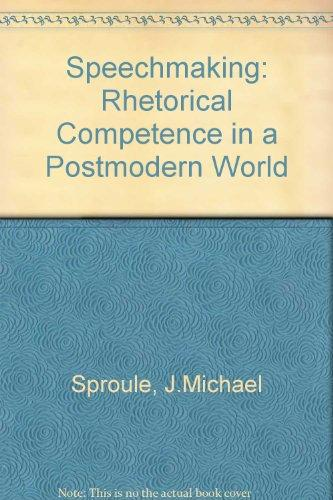 Speechmaking: Rhetorical Competence in a Postmodern World