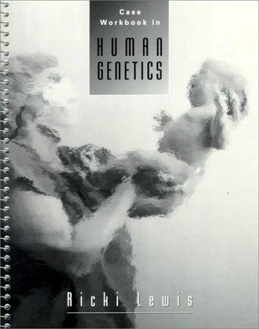 Case Workbook to accompany Human Genetics