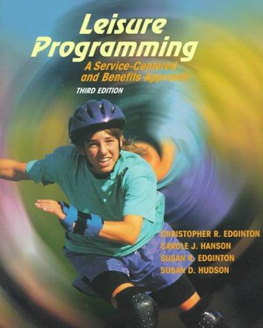 Leisure Programming: A Service-Centered and Benefits Approach