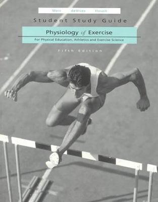 Physiology of Exercise: For Physical Education, Athletics and Exercise Science