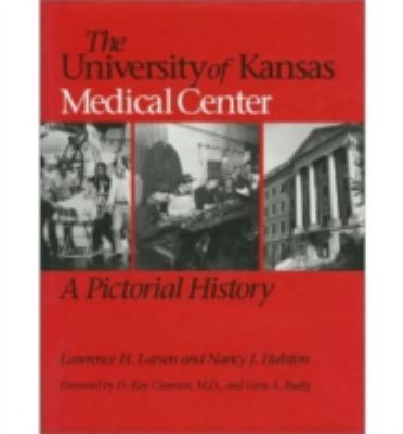 University of Kansas Medical Center A Pictorial History