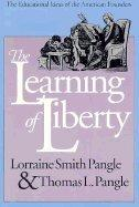 The Learning of Liberty: The Educational Ideas of the American Founders (Modern War Studies)