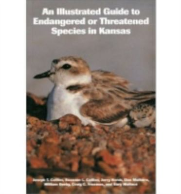 Illustrated Guide to Endangered or Threatened Species in Kansas