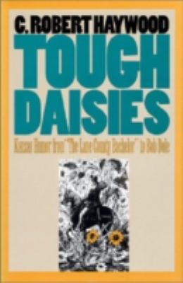 "Tough Daisies Kansas Humor from ""the Lane County Bachelor"" to Bob Dole"