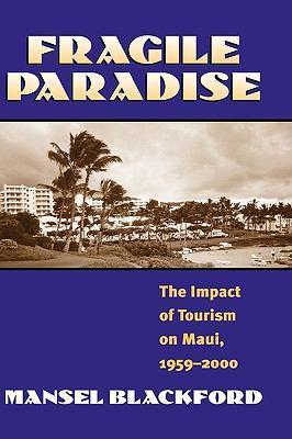 Fragile Paradise The Impact of Tourism on Maui, 1959-2000
