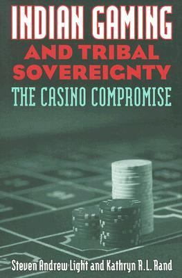 Indian Gaming and Tribal Sovereignty The Casino Compromise