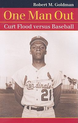 One Man Out: Curt Flood versus Baseball