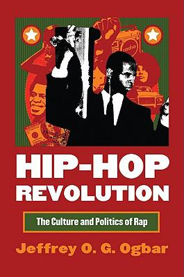 Hip-Hop Revolution: The Culture and Politics of Rap