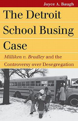 The Detroit School Busing Case: Milliken v. Bradley and the Controversy over Desegregation (Landmark Law Cases and American Society)