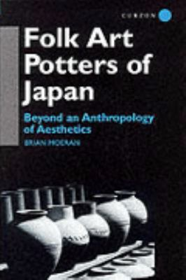 Folk Art Potters of Japan : Beyond an Anthropology of Aesthetics