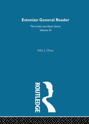 Estonian General Reader (Uralic and Altaic Series Vol. 34)