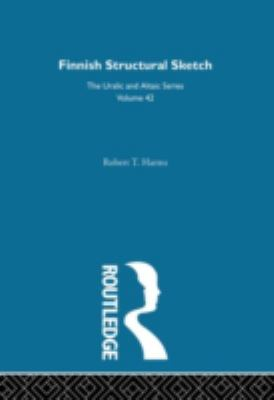 Finnish Structural Sketch (Indiana University Publications. Uralic and Altaic Series)