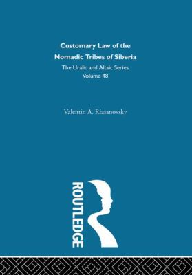 Customary Law of the Nomadic Tribes of Siberia - Valentin A. Riasanovsky - Hardcover