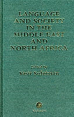 Language and Society in the Middle East and North Africa Studies in Variation and Identity