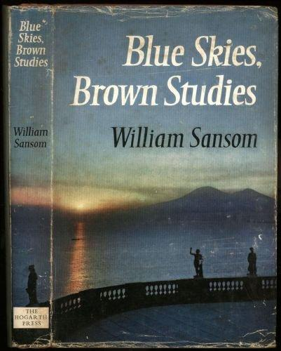 Sansom, W. Blue Skies , Brown Studies