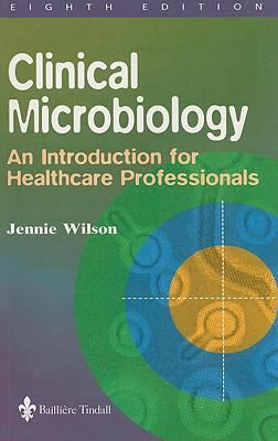 Clinical Microbiology An Introduction for Healthcare Professionals