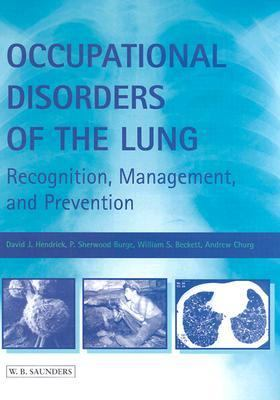 Occupational Disorders of the Lung Recognition, Management, and Prevention