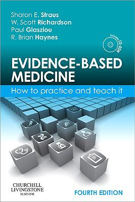 Evidence-Based Medicine: How to Practice and Teach It, 4e (Straus, Evidence-Based Medicine)
