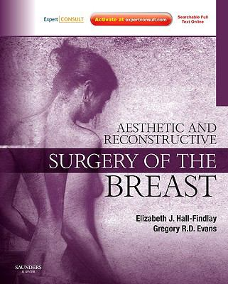 Aesthetic and Reconstructive Surgery of the Breast: Expert Consult (Expert Consult Title: Online + Print)