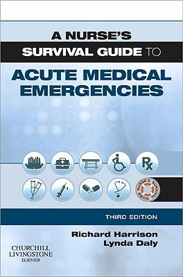 Nurse's Survival Guide to Acute Medical Emergencies