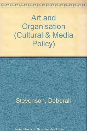 Art and Organisation: Making Australian Policy (Cultural & Media Policy)