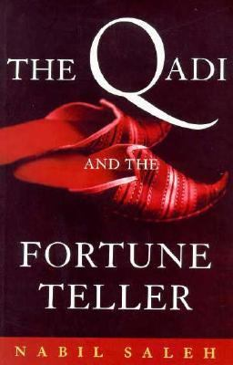 Qadi and the Fortune Teller Diary of a Judge in Ottoman Beirut (1843)