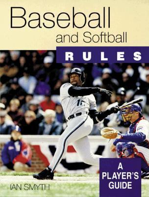 Baseball and Softball Rules: A Player's Guide - Ian Smyth - Paperback