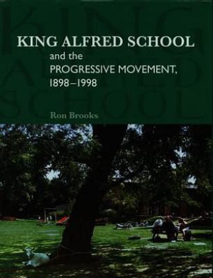 King Alfred School & the Progressive Movement 18981998