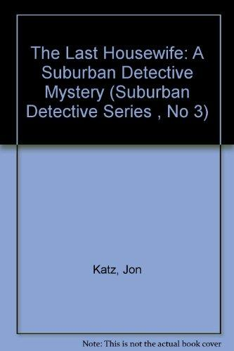 The Last Housewife (Suburban Detective Series)