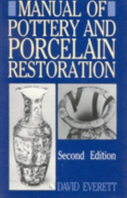 Manual of Pottery and Porcelain Restoration